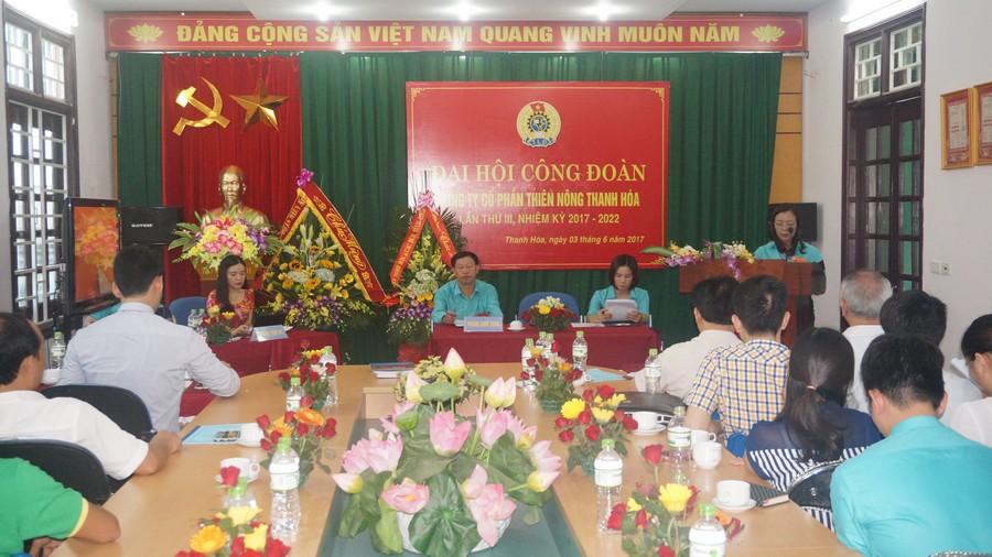 Công đoàn Công ty Cổ phần Thiên Nông Thanh Hóa tổ chức Đại hội lần thứ III, nhiệm kỳ 2017-2022